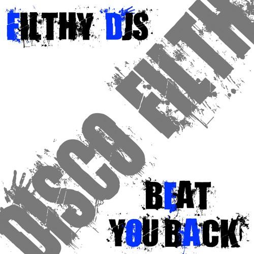 Filthy Djs - Beat You Back