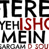 TERE YEH ISHQ MEIN |  Sargam D Soul | New Sad Song 2014
