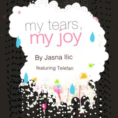 My Tears, My Joy (by Jasna Ilic featuring Telefan)