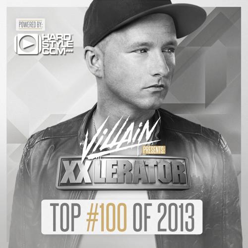 Villain presents XXlerator #11 - Top 100 of 2013