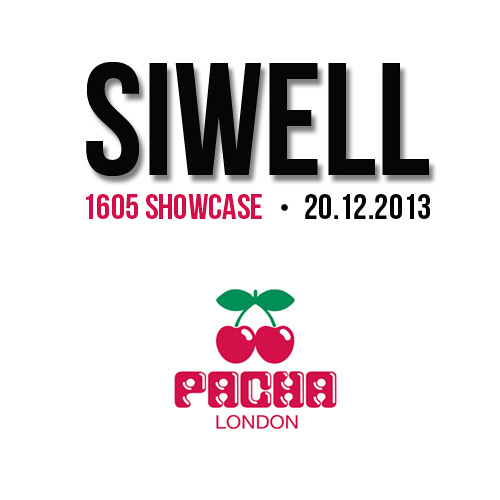 SIWELL @ Pacha London (1605 Showcase) - 20.12.2013