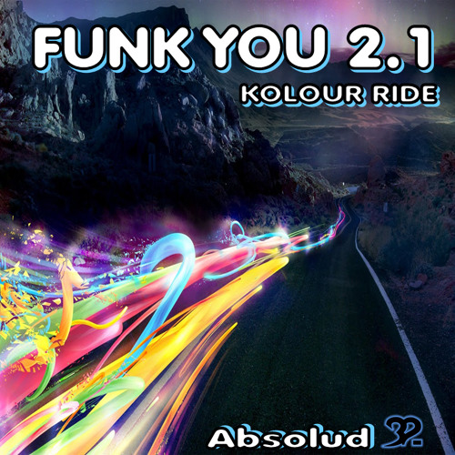 FUNK YOU 2.1  Kolour ride