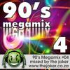 90's Megamix #04 - Mixed By The Joker