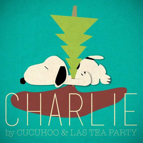 CHARLIE By Cucuhoo & Las Tea Party Djs (PREVIEW)