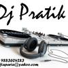 DJ PRATIK MAIN TANU SAMJHAWA KI