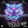 Alvaro & Mercer vs. Blasterjaxx feat. Lil Jon - Welcome To The Jungle Show (DJ Evans J Bootleg)