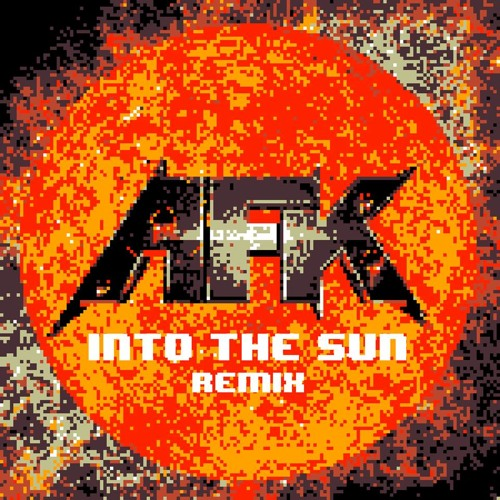 Into The Sun by Run DMT (AFK Remix)