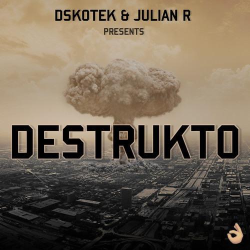 Destrukto by DSKOTEK & Julian R