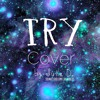 Try - P!nk (Cover)