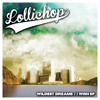 Lollichop - Wildest Dream (Original Mix) [FREE DOWNLOAD]