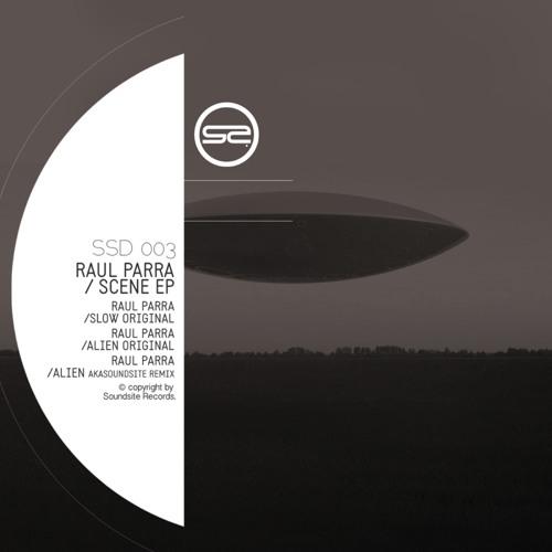 Soundsite Records 003 - Raul Parra - Alien (Rework Akasoundsite)