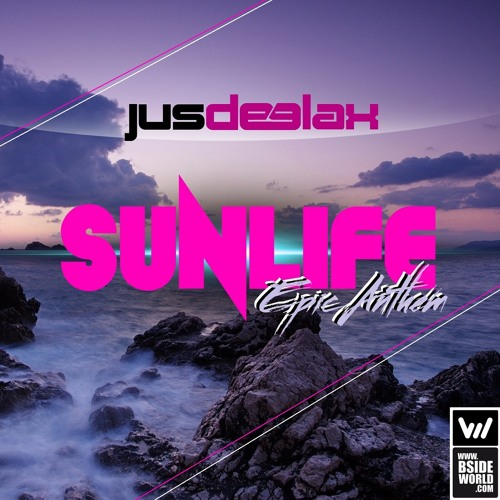 Jus Deelax - Sunlife epic anthem (Official 2014 Sunlife anthem)