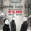 Gentle Jazz Trio - Have Yourself A Marry Little Christmas