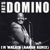 Fats Domino - I'm Walkin' (Aaron Remix)