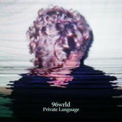 96wrld feat. Markas Palubanka - Private Language (Loyu Remix)