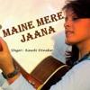 Maine Mere Jaana -EMPTINESS