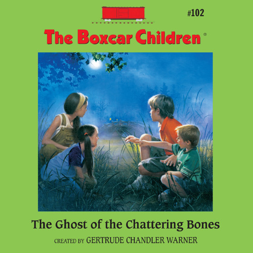The Ghost of the Chattering Bones (Boxcar Children #102)