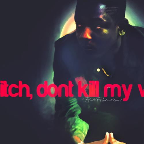 Kendrick Lamar - Bitch, don't kill my vibe ( Nooma 's Beatbroken Rmx )
