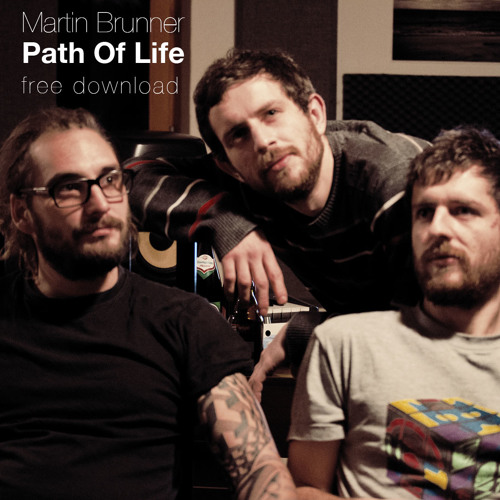 Martin Brunner - Path Of Life (FREE DOWNLOAD)