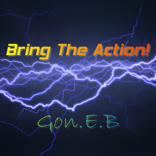 Bring The Action!