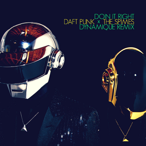 Daft Punk x The Spimes - Doin It Right (Dynamique Remix)