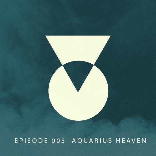 TOC Podcast Episode 003 - Aquarius Heaven