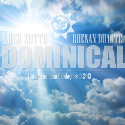 Lheo Zotto  Part. Rhenan Duarte - Dominical