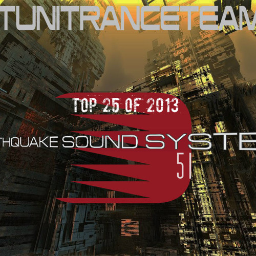 UkTuniTranceTeam140+ Pres. Earthquake Sound System 051 (TOP 25 OF 2013)