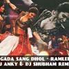 Nagada Sang Dhol - Ramleela - DJ Anky & DJ Shubham Remix