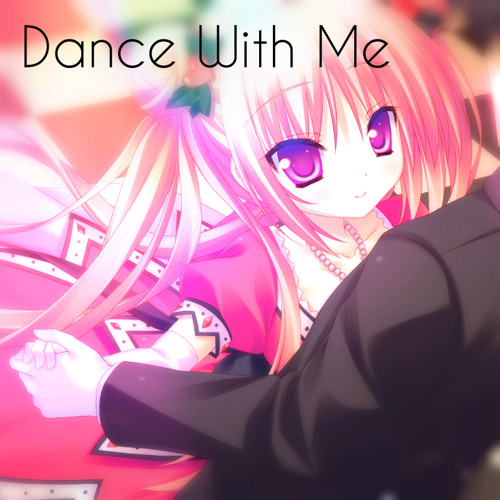 Nightcore - Dance With Me ❤[Free Download!]❤
