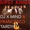 GIPSY KING - Bamboleo (DJ X MIND & FRANCESCO TARDYF) 2013