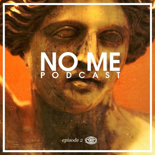 NO ME Podcast 002