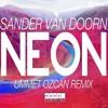 Sander van Doorn - Neon (Ummet Ozcan Remix) (Svdw Edit)