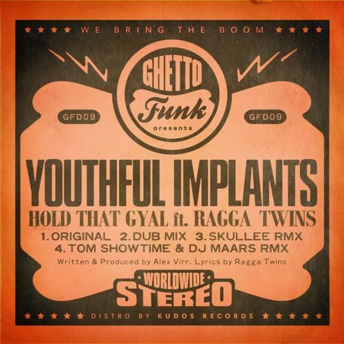 Youthful Implants ft. The Ragga Twins- Hold That Gyal (Tom Showtime vs DJ Maars Remix)