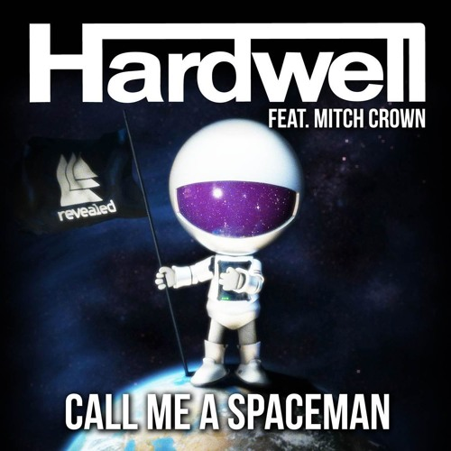 Call Me A Spaceman - Hardwell