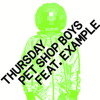 Pet Shop Boys feat. Example - Thursday (Jolyon Petch Club Mix)