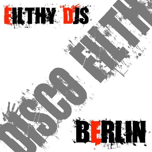 Filthy Djs - Berlin