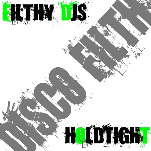 Filthy Djs - Holdtight [Discofilth] Out now