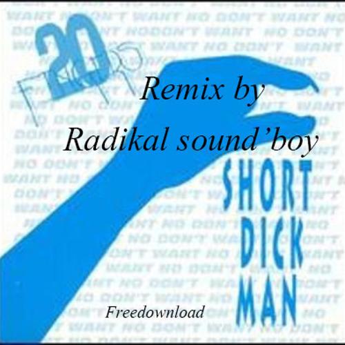 """""""Short Dick man"""" Remix By Radikal Sound'boy-Freedownload-"""