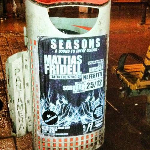 Mattias Fridell @ Seasons / Nefertiti (Gothenburg SE) 25.12.13