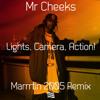 Mr cheeks - lights, Camera, Action!  Marrrtin remix Free Download