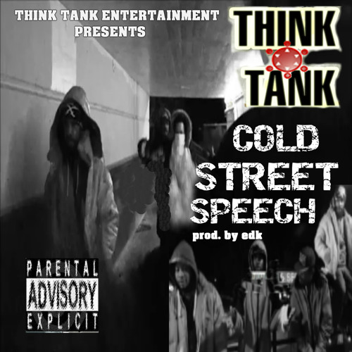 COLD STREET SPEECH - (THINK TANK) feat. Adot-upt , WALKAT , Emerge -prod. by EDK