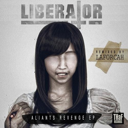 Libera†or - Aliants Revenge (LAFORCAH Remix)