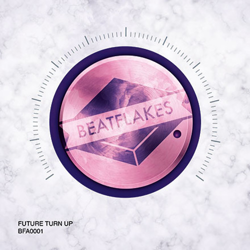 BFA0001 - BEATFLAKES - Future Turn Up [PREVIEW/ SNIPPETS] - OUT NOW!