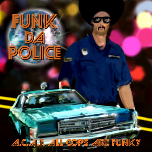 A.C.A.F. - ALL COPS ARE FUNKY