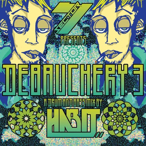 Sector 7 Presents : DEBAUCHERY III by Habit