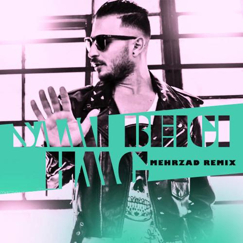 Sami Beigi  - HMG ( MEHRZAD REMIX )