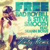Bad Boy Bill & Steve Smooth feat. Seann Bowe - Free (Zinity Remix)