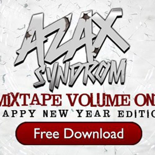 ✭ Azax Syndrom - Mixtape Vol.1 ✭ FREE DOWNLOAD