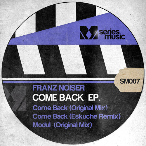 Franz Noiser - Come Back (Original Mix) (SM007)